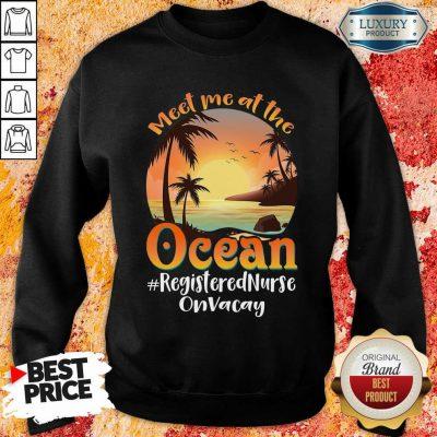 At The Ocean Registered Nurse On Vacay Sweatshirt
