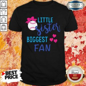 Baseball Little Sister Biggest Fan Shirt