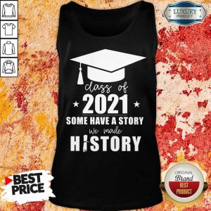 Class Of 2021 Story We Made History Tank Top