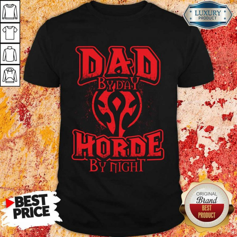 Dad By Day Horde By Night Shirt