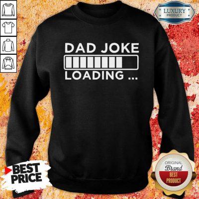 Dad Joke Loading Sweatshirt