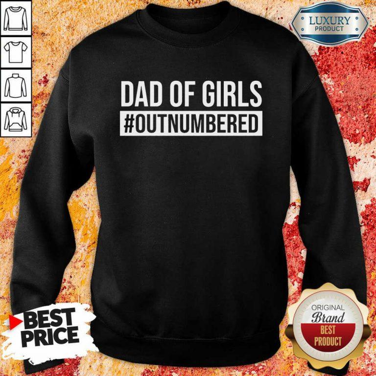 Dad Of Girls Outnumbered Sweatshirt