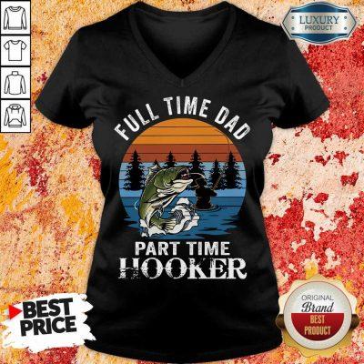 Fishing Full Time Dad Part Hooker V-neck