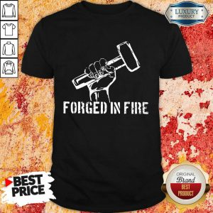 Forged In Fire Shirt