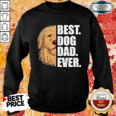 Golden Retriever Best Dog Dad Ever Sweatshirt