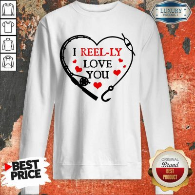 I Reel Ly Love You Valentine Sweatshirt