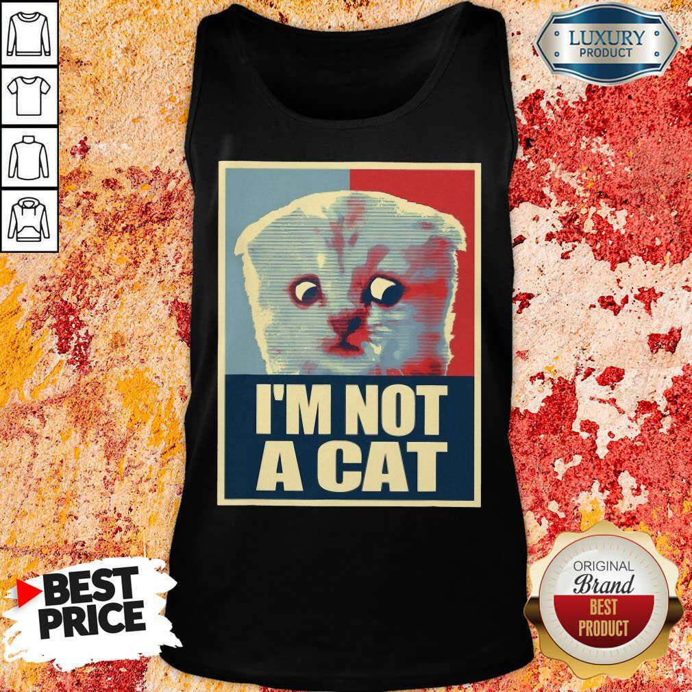 I'm Not A Cat I'm Not A Cat Sweatshirt