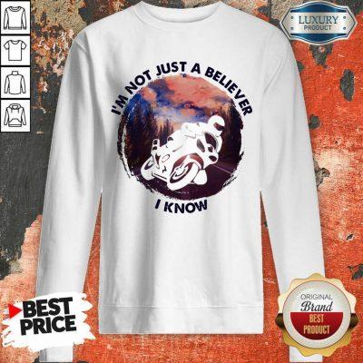 Im Not Just A Believe Superbike Racing Sweatshirt