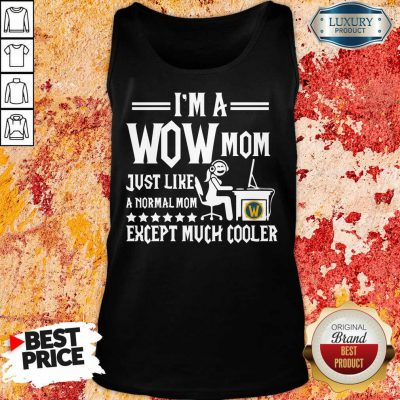 I'm Wow Mom Except Much Cooler Tank Top