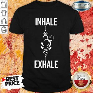 Inhale Exhale Shirt