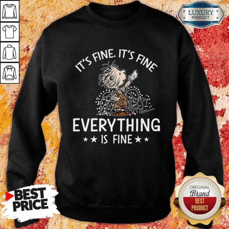 It's Fine Everything Is Fine Sweatshirt