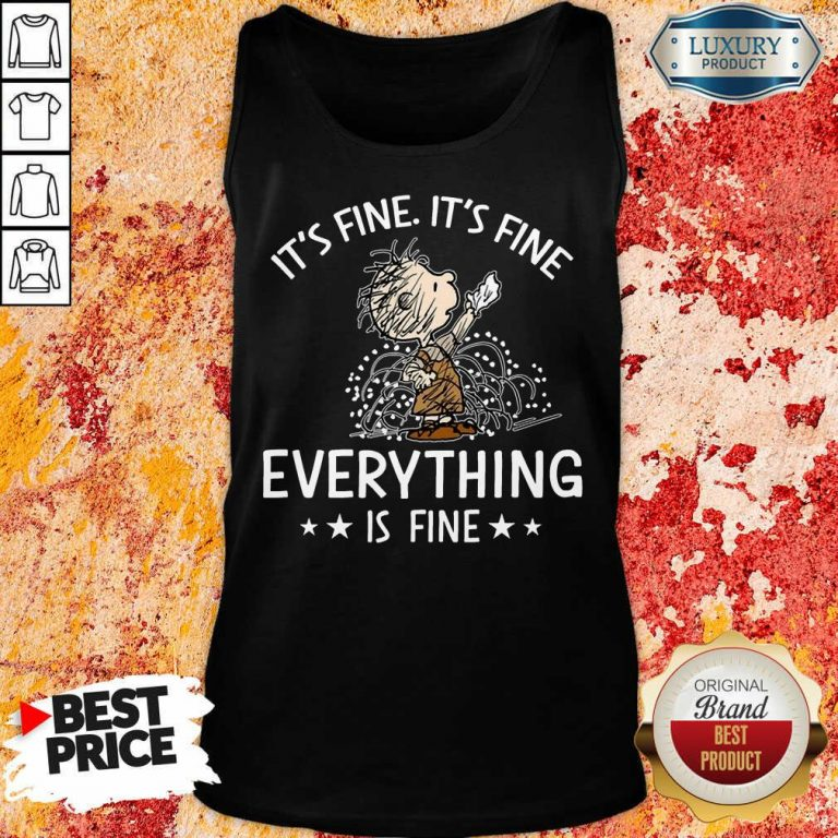 It's Fine Everything Is Fine Tank Top