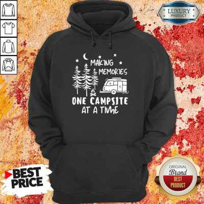 Making Memories One Campsite At A Time Hoodie