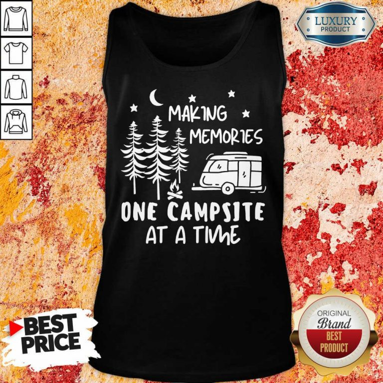 Making Memories One Campsite At A Time Tank Top