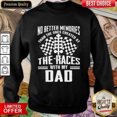 My Dad Dirt Track Racing Memories Sweatshirt