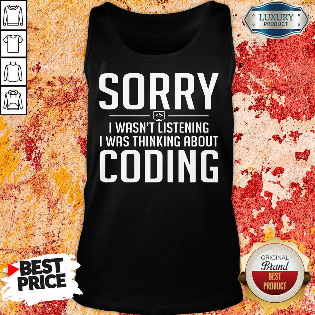 Sorry I Was Thinking About Coding Tank Top