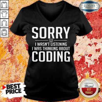 Sorry I Was Thinking About Coding V-neck