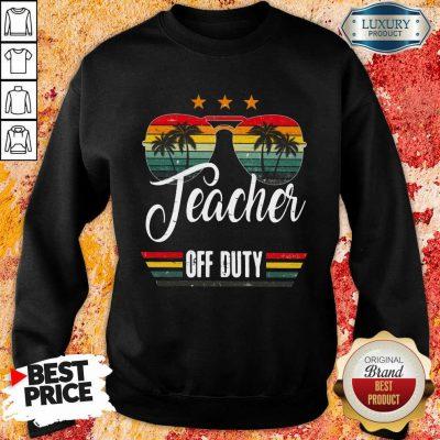 Teacher Off Duty Sweatshirt