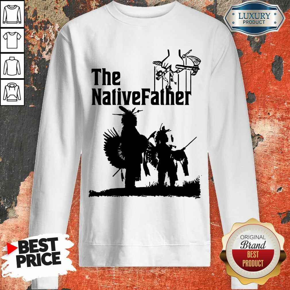 The Native Father Sweatshirt
