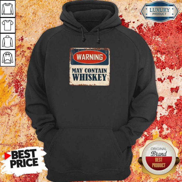 Warning May Contain Whiskey Hoodie