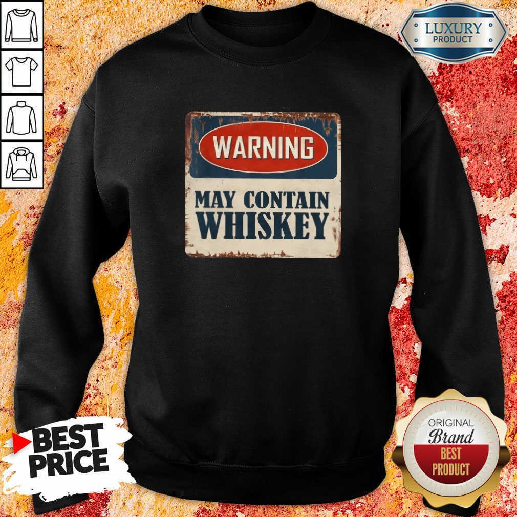 Warning May Contain Whiskey Sweatshirt