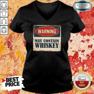 Warning May Contain Whiskey V-neck