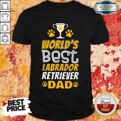 World's Best Labrador Retriever Dad Shirt