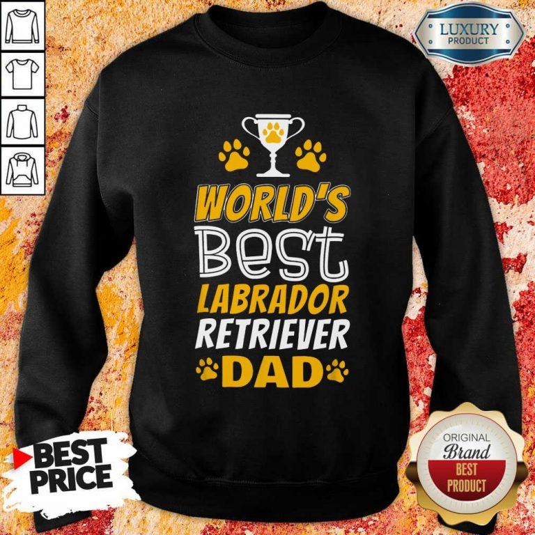 World's Best Labrador Retriever Dad Sweatshirt